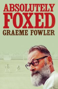Absolutely Foxed Graeme Fowler